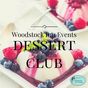 Woodstock Inn B&B Dessert Club