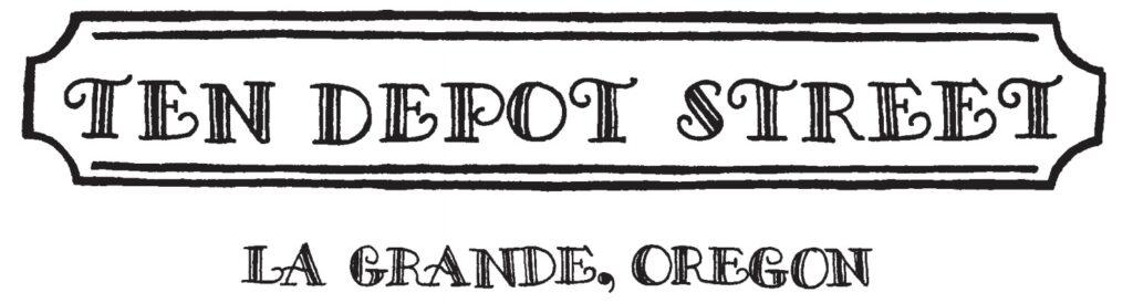 Ten Depot Street La Grande Oregon Logo
