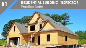 B1 Residential Building Inspector Practice Exam