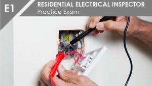 E1 Residential Electrical Inspector Practice Exam