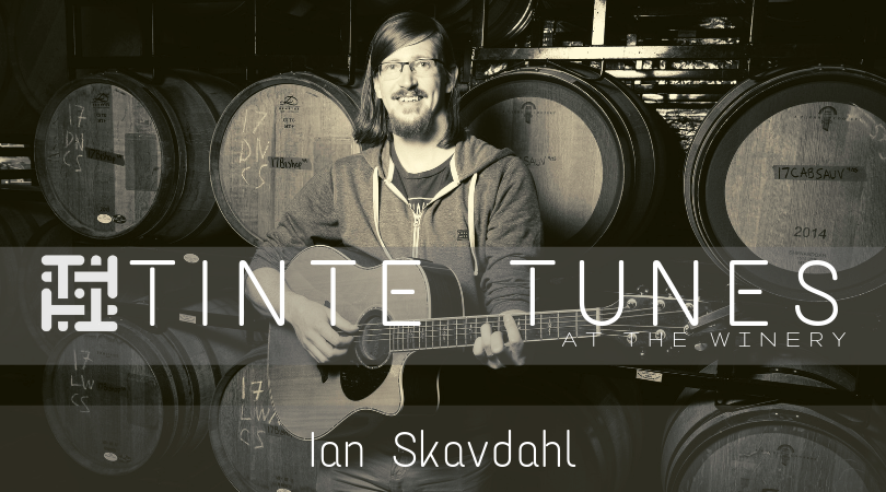 Tinte Tunes at the Winery with Ian Skavdahl