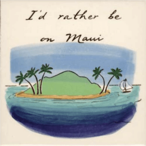 Id Rather Be In Maui Hand-painted Tile