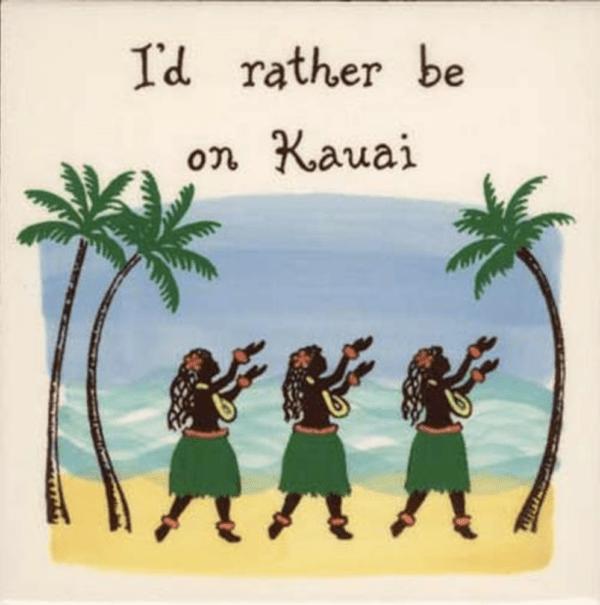 I'd Rather Be In Kauai Hula DancersTile