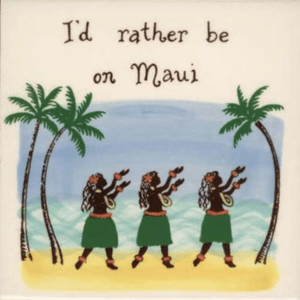 I'd Rather Be In Maui Hula DancersTile