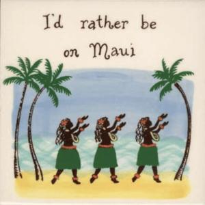 I'd Rather Be In Maui Hula DancersTile