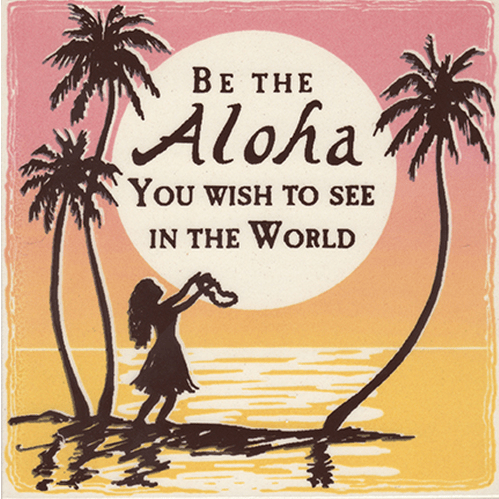 Be The Aloha Tile