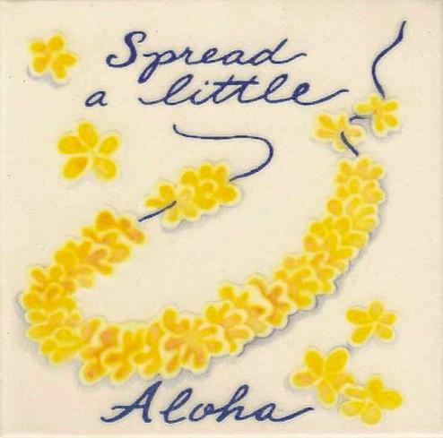 """Spread a Little Aloha 4"""" Tile"""