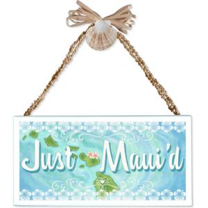 Just Maui'd Varnished Canvas Sign