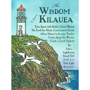 The Wisdom of Kilauea Print