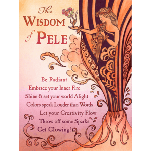 The Wisdom of Pele Print