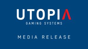 UTOPIA Gaming - Media Release