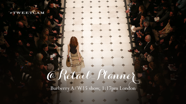 Burberry AW15 Tweet Cam @Retail_Planner