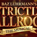 Strictly Ballroom the Musical: 2021-2022 Tour