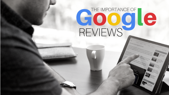 What Is The Importance Of Google Reviews?