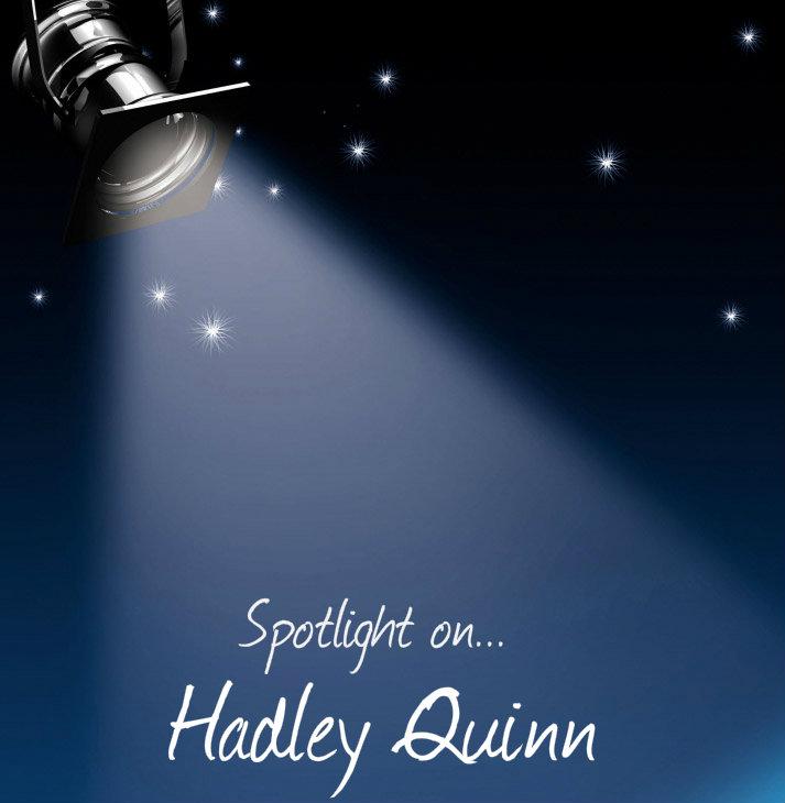 Hadley Quinn Spotlight
