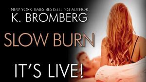 slow burn - live