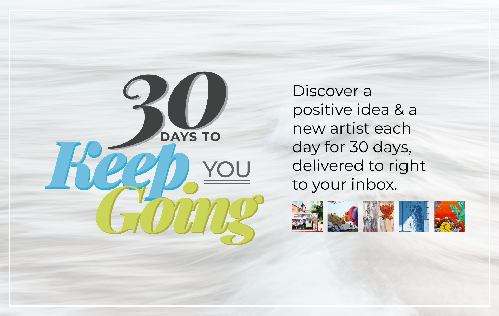 30 Days to Keep You Going
