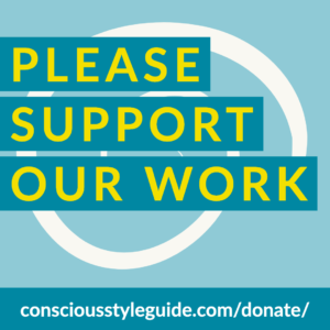 "Blue-themed graphic says ""Please Support Our Work,"" with the URL consciousstyleguide.com/donate/ sniped across the bottom."