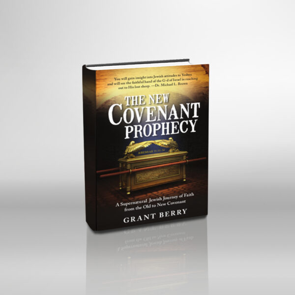 The New Covenant Prophecy by Grant Berry