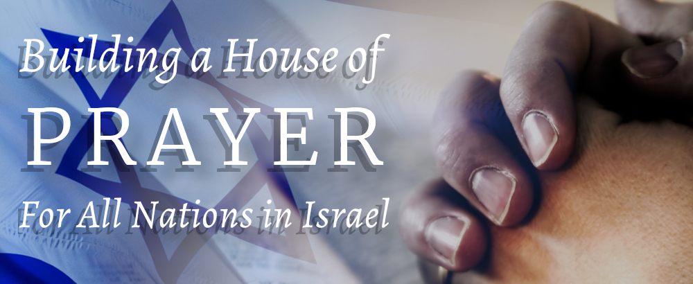 building-a-house-of-prayer-in-israel