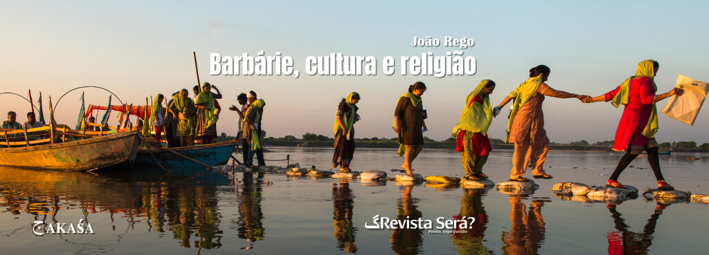 Barbárie, cultura e religião – João Rego