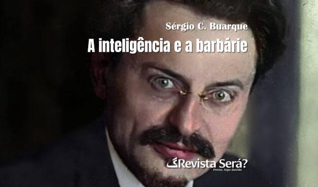 A inteligência e a barbárie