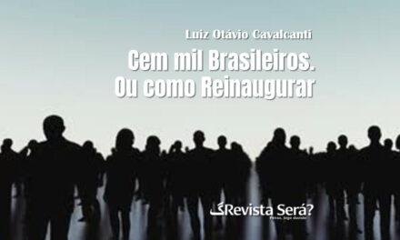 Cem mil brasileiros. Ou como reinaugurar a morte. – Luiz Otavio Cavalcanti