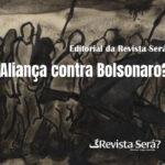 Aliança contra Bolsonaro?