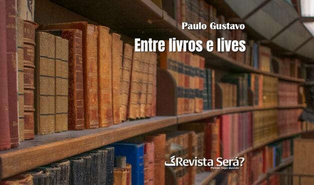 Entre Livros e Lives