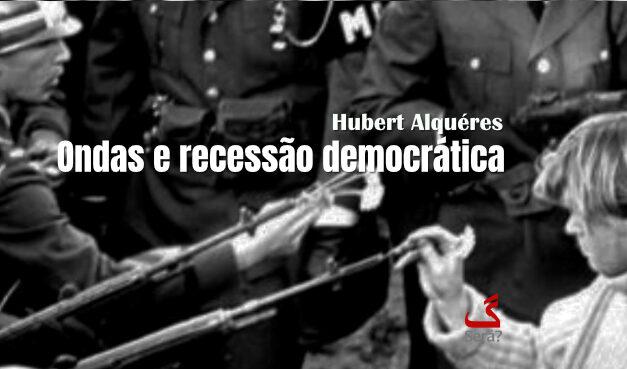 Ondas e recessão democrática
