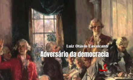 Adversário da democracia