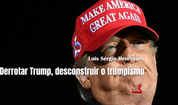 Derrotar Trump, desconstruir o trumpismo