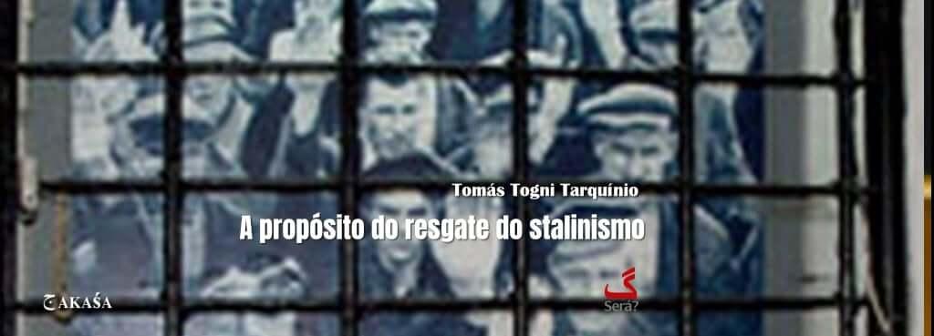 A propósito do resgate do stalinismo.