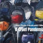 """A Cruel Pandemia"""
