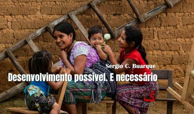 Desenvolvimento possível. E necessário.