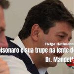 Bolsonaro e sua trupe na lente do Dr. Mandetta