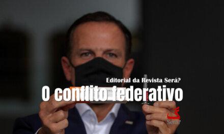 O conflito federativo