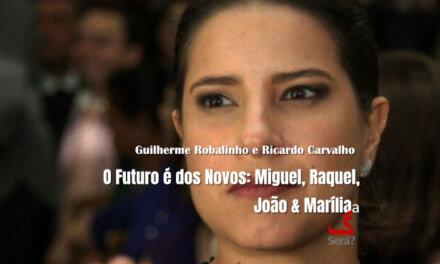 O Futuro é dos Novos: Miguel, Raquel, João & Marília