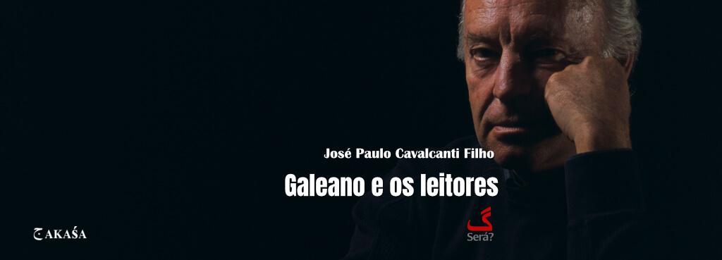 Galeano e os leitores