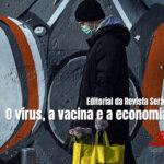 O vírus, a vacina e a economia