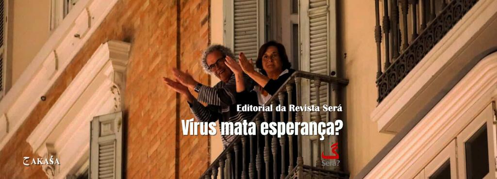 Vírus mata esperança?