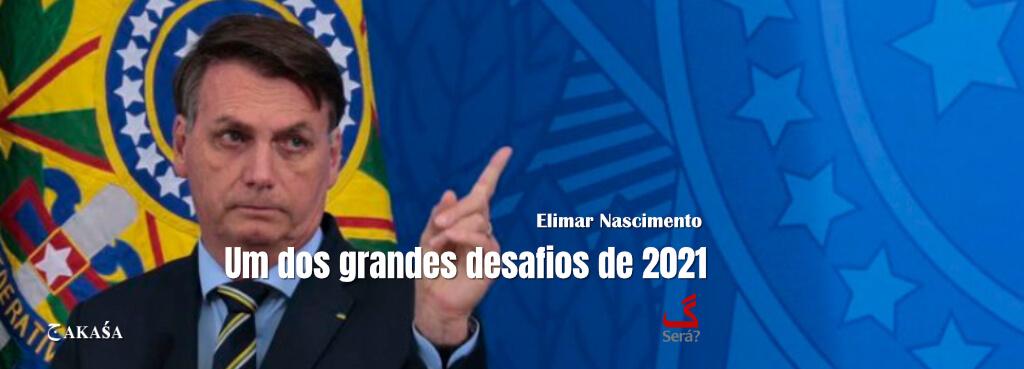 Um dos grandes desafios de 2021