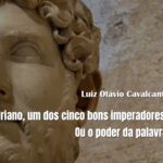 Adriano, um dos cinco bons imperadores. Ou o poder da palavra.