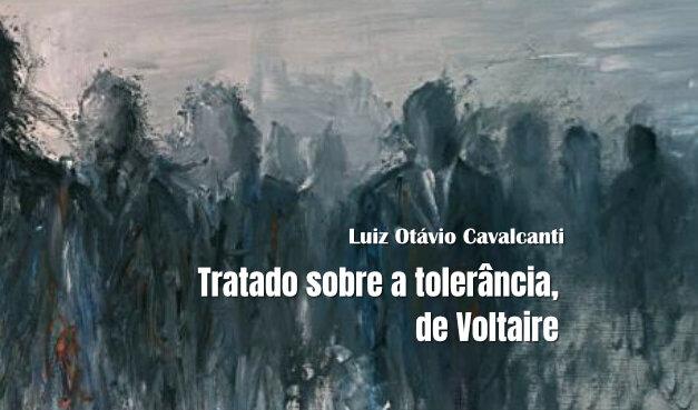 Tratado sobre a tolerância, de Voltaire.