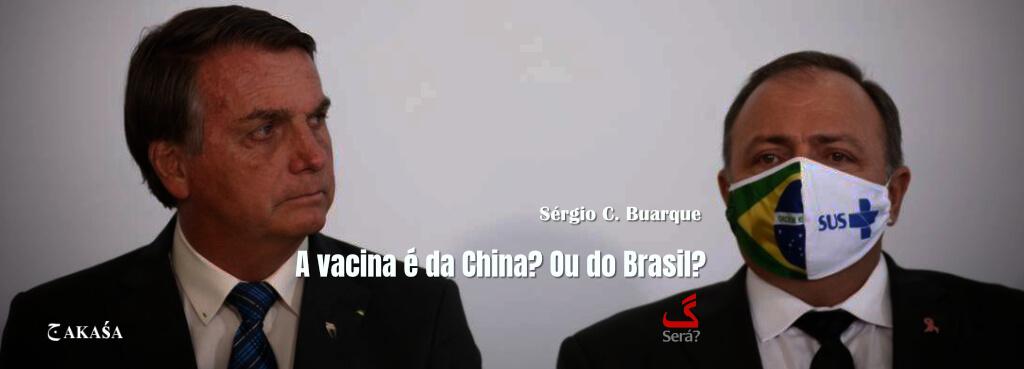 A vacina é da China? Ou do Brasil?