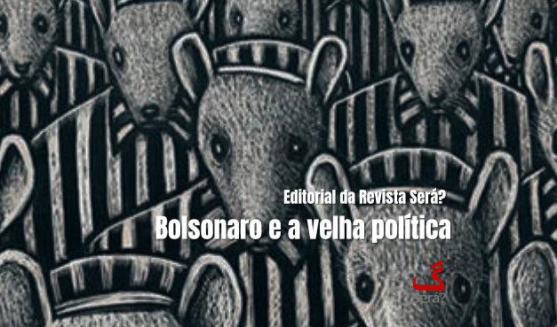 Bolsonaro e a velha política