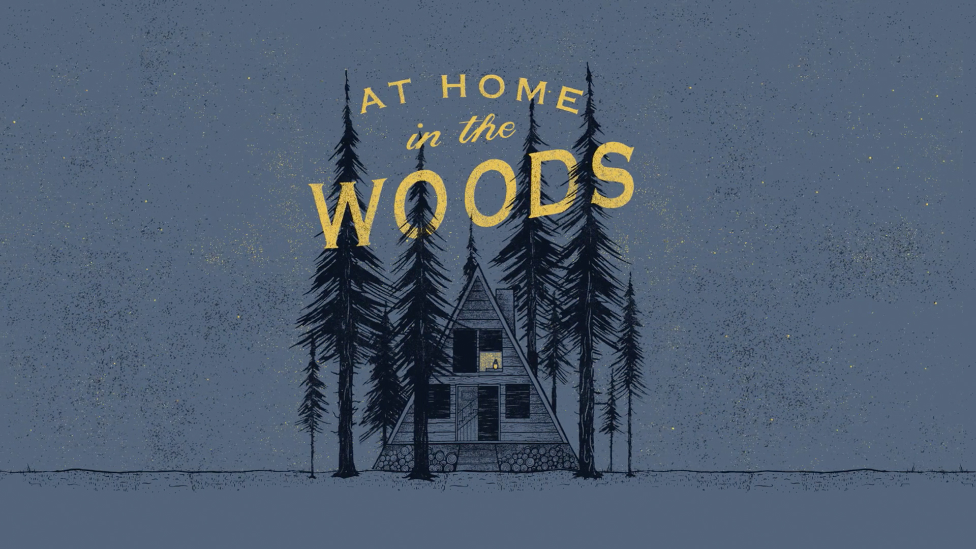 AT HOME IN THE WOODS