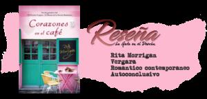 Corazones en el café. Rita Morrigan
