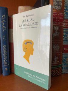 ES REAL LA REALIDAD (PAUL WATZLAWICK)