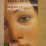 LA COMUNICACIÓN NO VERBAL (FLORA DAVIS)